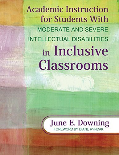 Academic Instruction for Students With Moderate and Severe Intellectual Disabilities in Inclusive Classrooms by June E. Downing (2010-03-09)