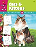 Cats & Kittens: Step-by-step Instructions for 26 Different Kitties  (Learn to Draw)