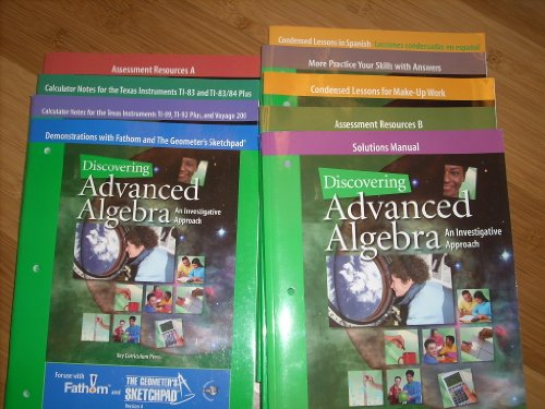 Set of 8 Books - DISCOVERING ADVANCED ALGEBRA, AN INVESTIGATIVE APPROACH - Includes: Assessment Resources A & B, Spanish, Make-Up Work, Skills with Answers, Fathom & Geometer's Sketchpad, (2) Calculator Notes (Discovering Algebra An Investigative Approach Answer Key)