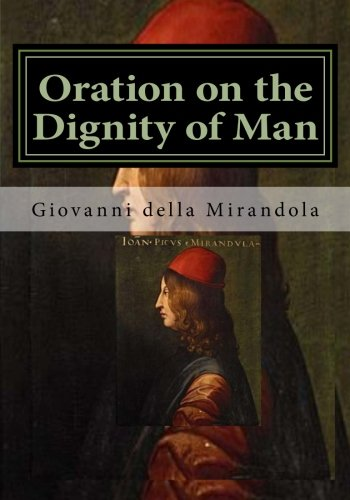Pico Della Mirandola Oration On The Dignity Of Man