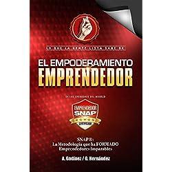 Empoderamiento Emprendedor: El Libro de Negocios PREFERIDO por Emprendedores y Empresarios EXITOSOS.: Mucho allá del Plan de Negocios aqui conocerás como crear un EMPRENDIMIENTO IMPARABLE.