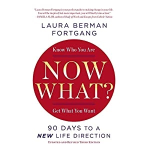 Now What? Revised Edition: 90 Days to a New Life Direction 3