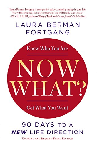 Now What? Revised Edition: 90 Days to a New Life Direction 1