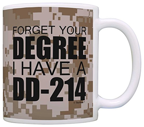 Military Retirement Gift Forget Your Degree I Have a DD-214 Veteran Gift Coffee Mug Tea Cup Camo