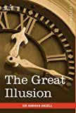 The Great Illusion, Norman Angell, 1616402563