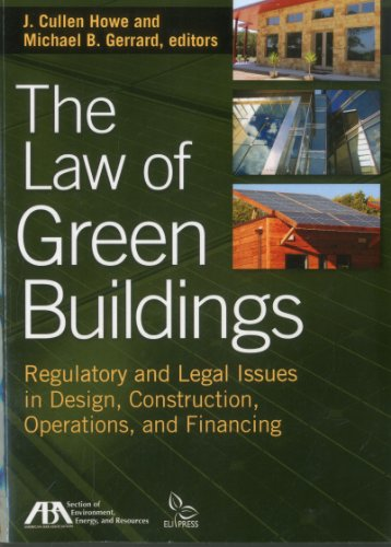 The Law of Green Buildings: Regulatory and Legal Issues in Design, Construction, Operations, and Financing