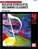 Melodic Etudes for Beginning Clarinet, Norman Heim, 1562221671
