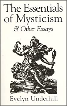 Book The Essentials of Mysticism and Other Essays (Mystical Classics of the World) by Evelyn Underhill (1995-01-26)