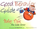 Good Behavior Guide, Charlotte Preston and Trevor Dunton, 1555612024