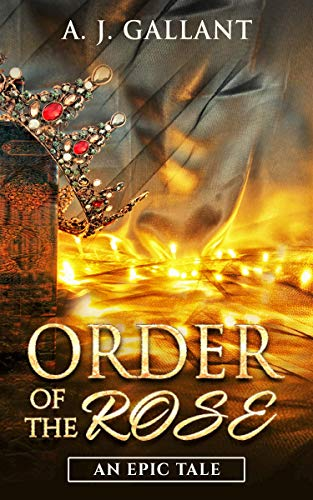Book: Order of the Rose by A. J. Gallant