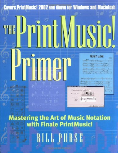 The PrintMusic Primer: Mastering the Art of Music Notation with Finale PrintMusic