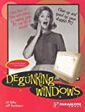 Degunking Windows: Clean up and speed up your sluggish PC, Joli Ballew, Jeff Duntemann, 1932111840