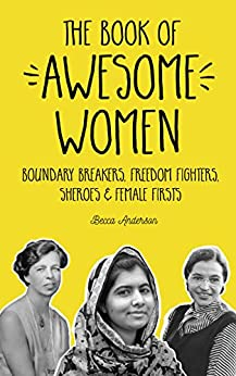 Amazon the book of awesome women boundary breakers freedom the book of awesome women boundary breakers freedom fighters sheroes and female firsts fandeluxe Image collections