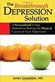 The Breakthrough Depression Solution, James Greenblatt, 1934716154