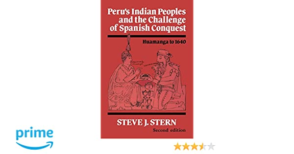 Amazon perus indian peoples and the challenge of spanish amazon perus indian peoples and the challenge of spanish conquest huamanga to 1640 9780299141844 steve j stern books fandeluxe Gallery