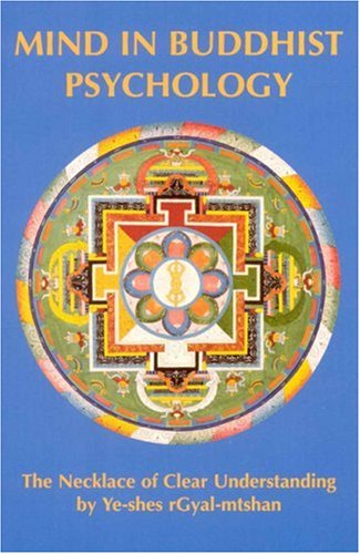 Mind in Buddhist Psychology: Necklace of Clear Understanding by Yeshe Gyaltsen (Tibetan Translation Series)