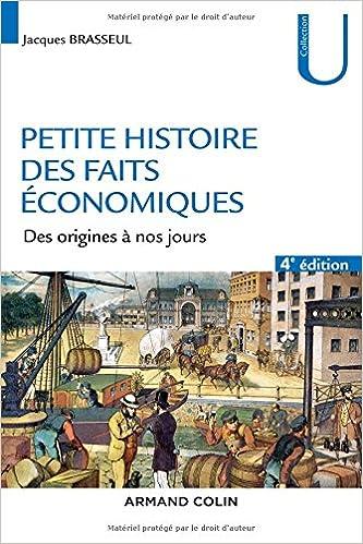 En ligne téléchargement Petite histoire des faits économiques - 4e éd. - Des origines à nos jours pdf, epub ebook