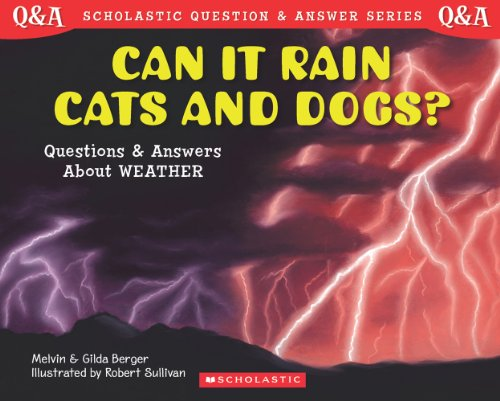Can It Rain Cats and Dogs? Questions and Answers About Weather (Eye Of The Storm Questions And Answers)