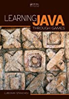 Learning Java Through Games Front Cover