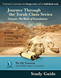 Genesis: The Book of Foundations, Study Guide (Journey Through the Torah Class for Adults)