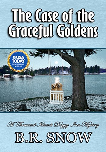Golden Snow - The Case of the Graceful Goldens (The Thousand Islands Doggy Inn Mysteries Book 7)