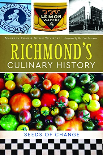 Richmond's Culinary History: Seeds of Change (American Palate) by Maureen Egan, Susan J. Winiecki