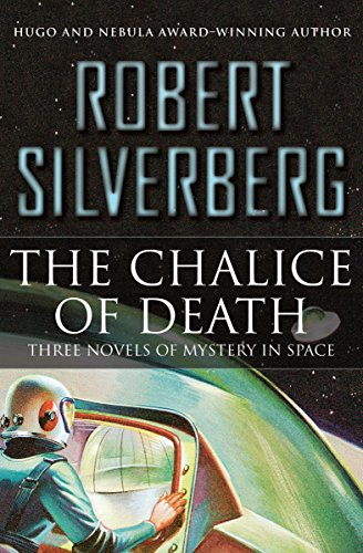The Chalice of Death: Three Novels of Mystery in Space