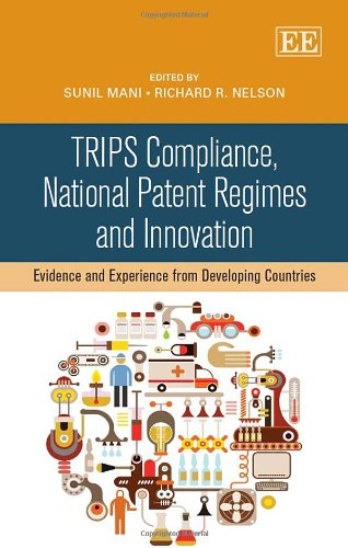 TRIPS Compliance, National Patent Regimes and Innovation: Evidence and Experience from Developing Countries