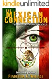 The Mexican Connection: Ted Higuera Series Book 3