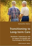 Transitioning to Long-Term Care, Samantha Sterns, 3836434520