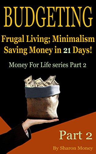 Download PDF Budgeting - Frugal Living; Minimalism and Saving Money in 21 Days