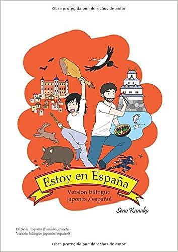 Estoy en España Tamaño grande - Versión bilingüe japonés/español : Edición de tamaño grande bilingüe japonés-español: Amazon.es: Kanako, Seno: Libros