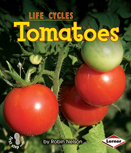 Tomatoes (First Step Nonfiction _ Plant Life Cycles)