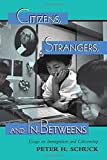 img - for Citizens, Strangers, And In-betweens: Essays On Immigration And Citizenship (New Perspectives on Law, Culture, & Society) book / textbook / text book