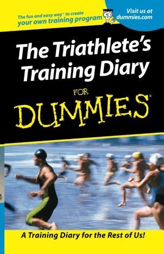 The Triathlete's Training Diary For Dummies