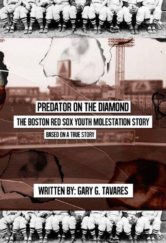 Predator on the Diamond:The Boston Red Sox Youth Molestation Story (Sox Diamond)