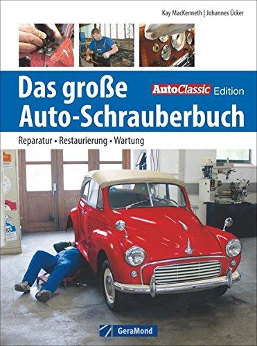 Das große Auto-Schrauberbuch: Reparatur - Restaurierung - Werkzeug