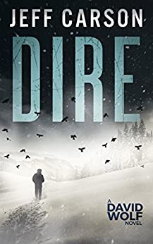 Dire (David Wolf Book 8) by [Carson, Jeff]
