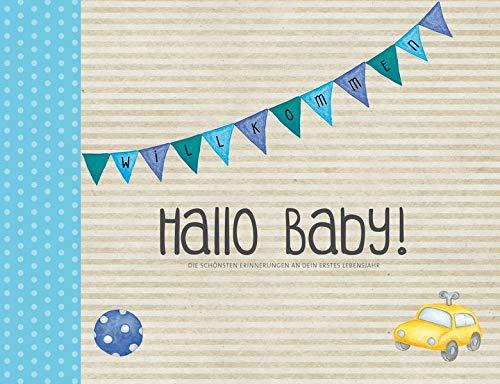 Hallo Baby  Babyalbum  Jungen   Die Schönsten Erinnerungen An Dein Erstes Lebensjahr  Eintragealben