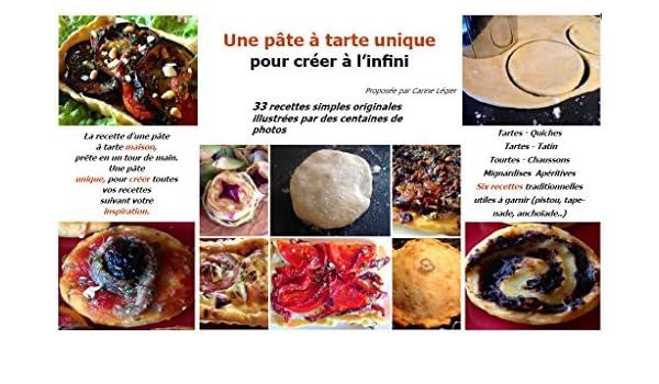Une Pate A Tarte Unique Pour Creer A L Infini French Edition