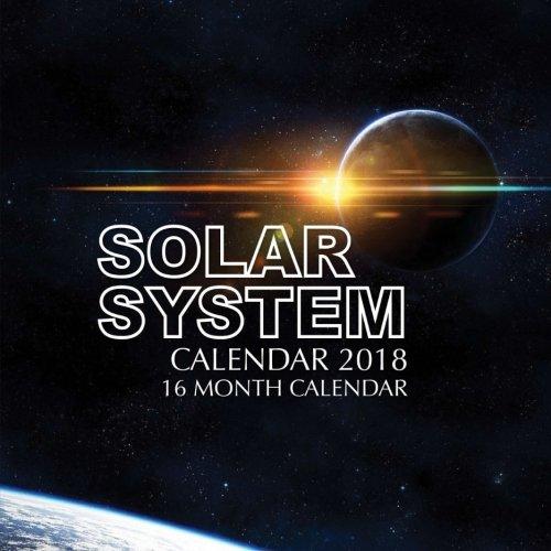 Solar System Calendar 2018: 16 Month Calendar
