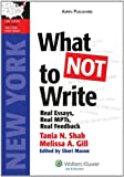 What Not To Write: Ny Bar Exam Essay Book (LawTutors New York Bar Exam Essay Books) by Shah Tania N. Gill Melissa A. (2009-09-21) Paperback