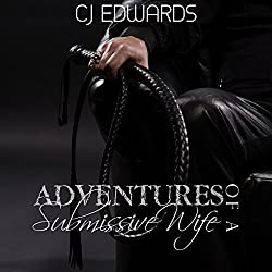 Adventures of a Submissive Wife