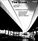 The Stone - Issue Two (The Stone Magazine Book 2)