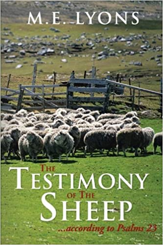 The Testimony of The Sheep . . . According to Psalms 23