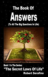 The Book Of Answers: (To All The Big Questions In Life) (The Secret Laws Of Life 1) (English Edition)
