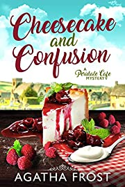 Cheesecake and Confusion (Peridale Cafe Cozy Mystery Book 18)