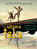 The Last Island (La Ultima Isla) (English Subtitled)