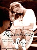 Remembering Alexis, Margaret Marshall Rhyne, 0982235704
