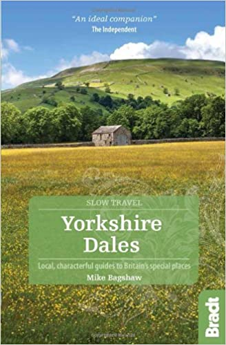 Yorkshire Dales (Bradt Travel Guides (Slow Travel Series))